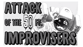 Attack of the 50ft Improvisers review