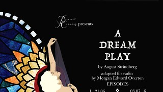 A Dream Play: A Play That is 'Nothing if Not Big'